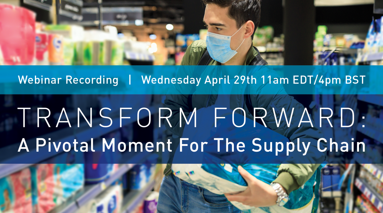 Webinar Recording: A Pivotal Moment For The Supply Chain